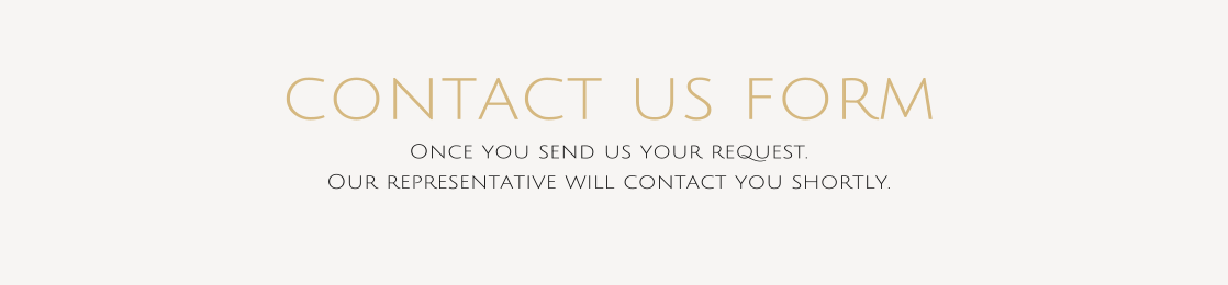 contact us form Once you send us your request. Our representative will contact you shortly.